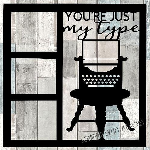 You're Just My Type Scrapbook Overlay