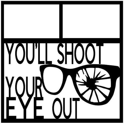 You'll Shoot Your Eye Out Scrapbook Overlay