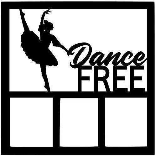 Dance Free Scrapbook Overlay