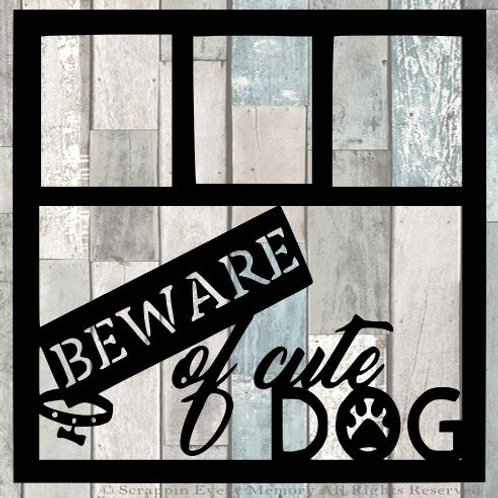 Beware Of Cute Dog Scrapbook Overlay
