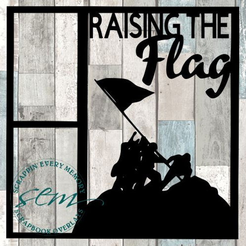 Raising The Flag Scrapbook Overlay