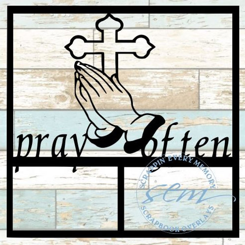 Pray Often Scrapbook Overlay