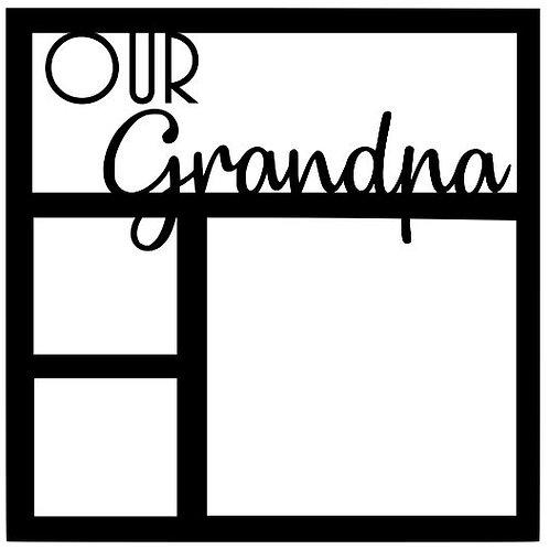 Our Grandpa Scrapbook Overlay
