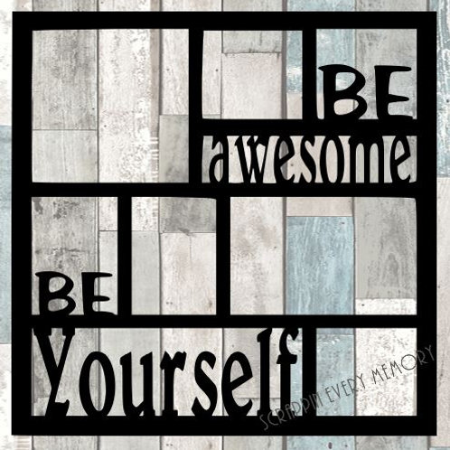 Be Awesome Be Yourself Scrapbook Overlay