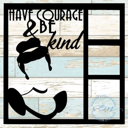 Have Courage & Be Kind Scrapbook Overlay