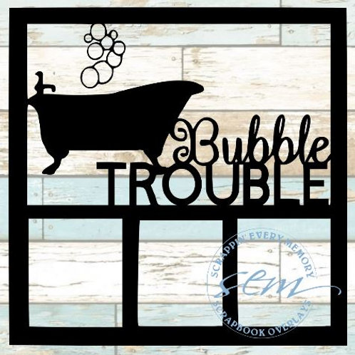 Bubble Trouble Scrapbook Overlay