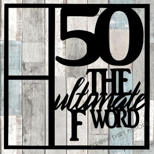 50 The Ultimate F Word Scrapbook Overlay