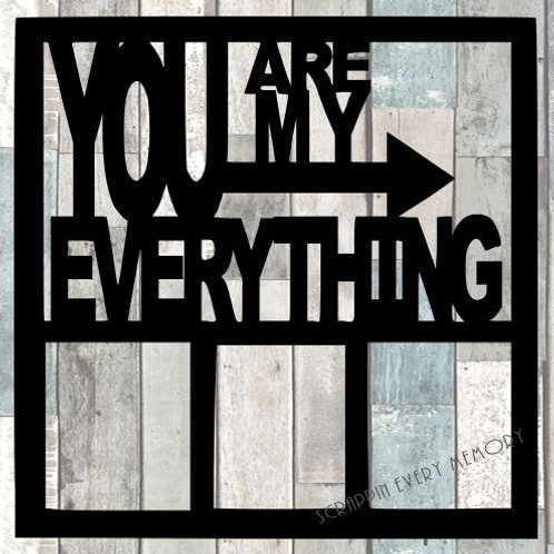 You Are My Everything Scrapbook Overlay