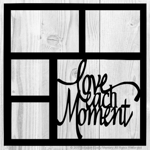 Love Each Moment Scrapbook Overlay