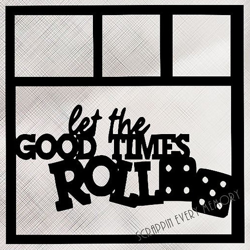 Let The Good Times Roll Scrapbook Overlay