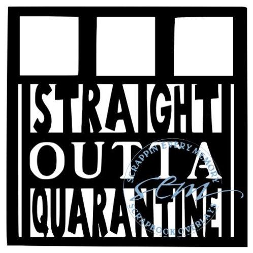 Straight Outta Quarantine Scrapbook Overlay