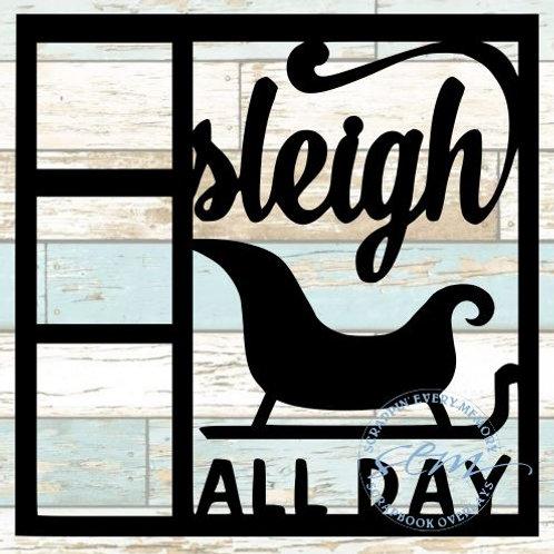 Sleigh All Day Scrapbook Overlay