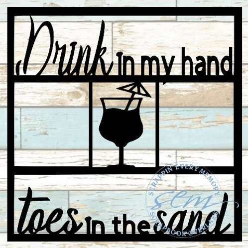 Drink In My Hand Scrapbook Overlay