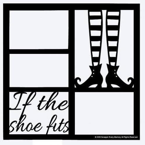 If The Shoe Fits Scrapbook Overlay
