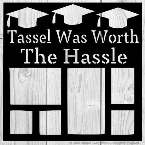Tassel Was Worth The Hassle Scrapbook Overlay