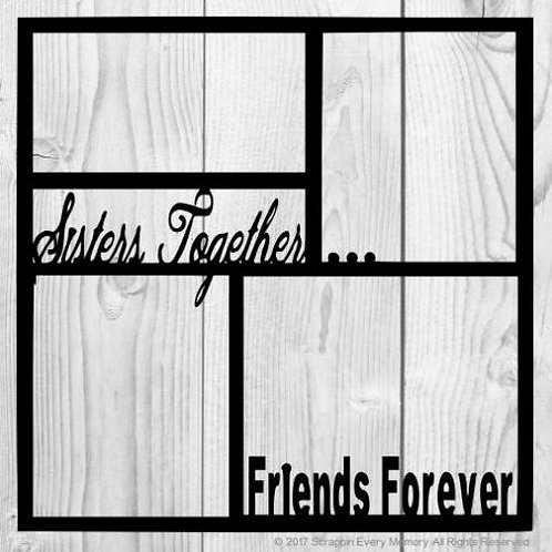 Sisters Together Friends Forever Scrapbook Overlay
