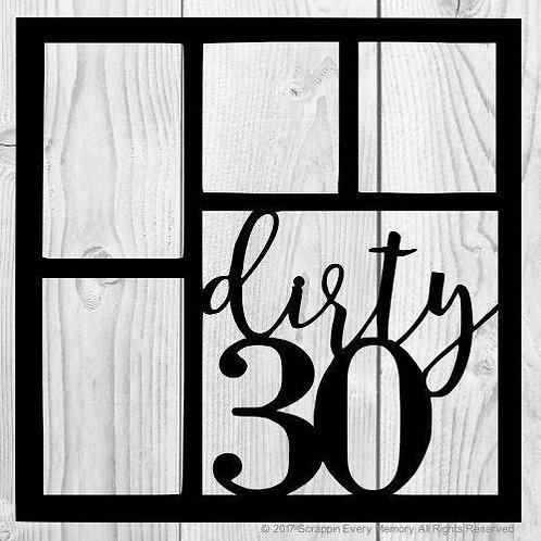 Dirty 30 Scrapbook Overlay