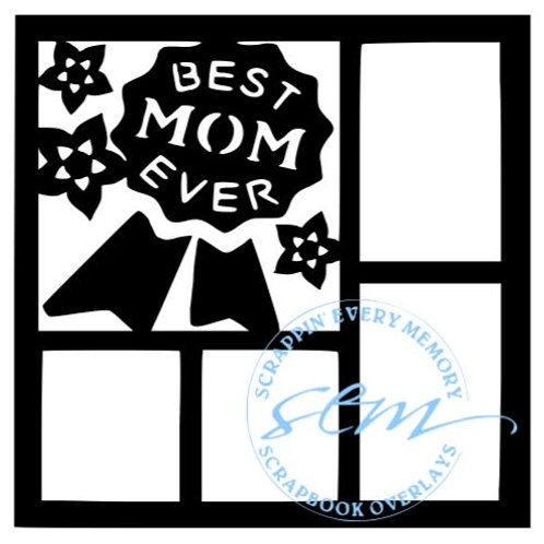Best Mom Ever Scrapbook Overlay