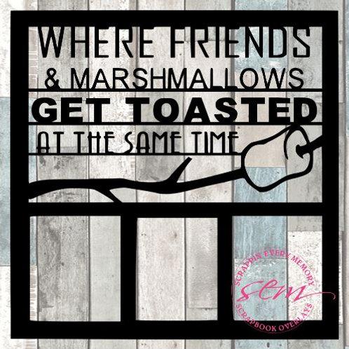 Where Friends & Marshmallows Scrapbook Overlay