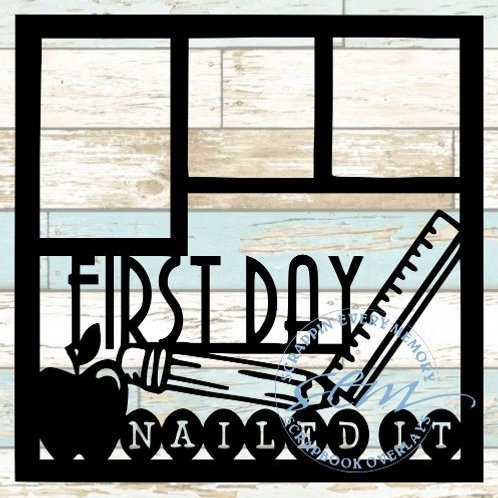 First Day Nailed It Scrapbook Overlay