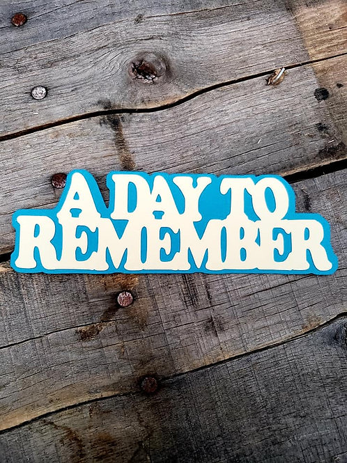 A Day To Remember Paper Piecing Die Cut