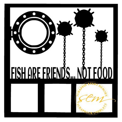 Fish Are Friends Not Food Scrapbook Overlay
