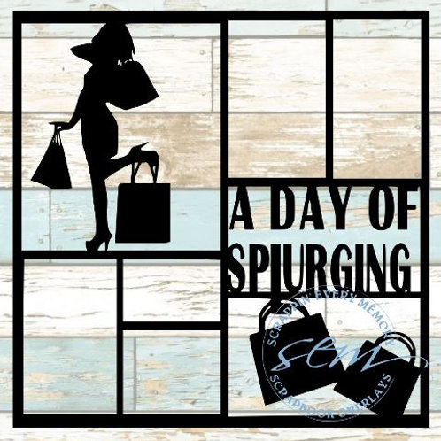 A Day Of Splurging Scrapbook Overlay