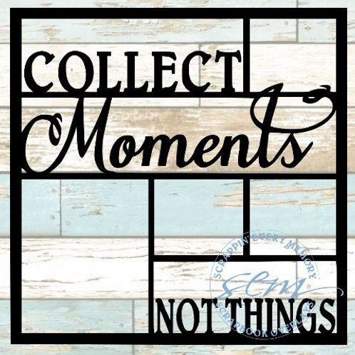 Collect Moments Not Things Scrapbook Overlay