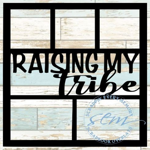 Raising My Tribe Scrapbook Overlay