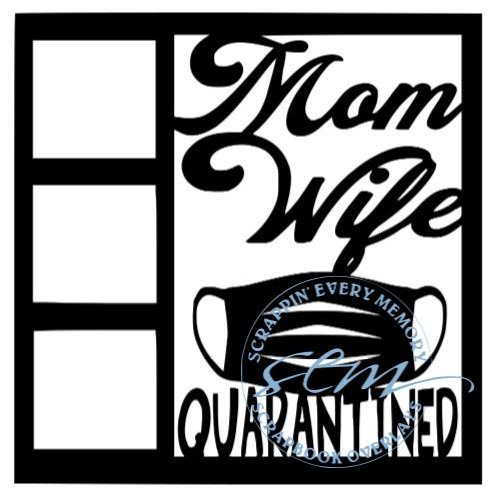 Mom Wife Quarantined Scrapbook Overlay