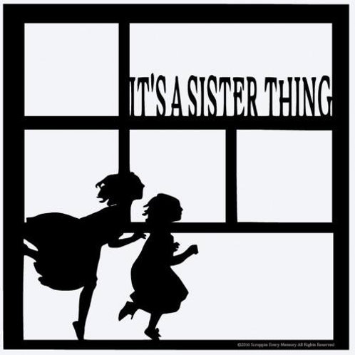 It's A Sister Thing Scrapbook Overlay
