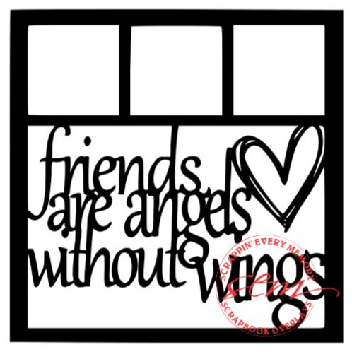 Friends Are Angels Without Wings Scrapbook Overlay