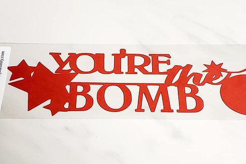 You're The Bomb Scrapbook Deluxe Die Cut