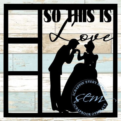 So This Is Love Scrapbook Overlay