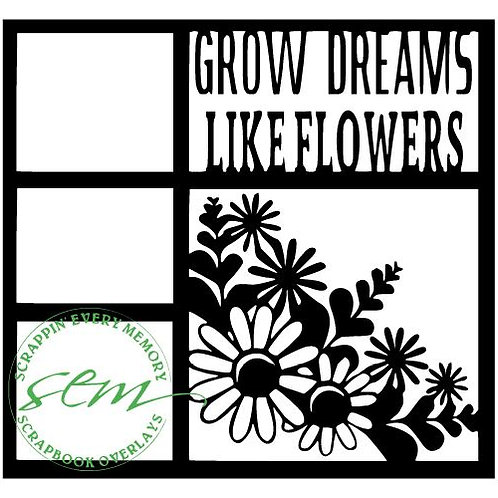 Grow Dreams Like Flowers Scrapbook Overlay