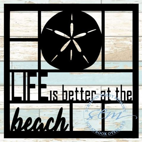 Life Is Better At The Beach Scrapbook Overlay