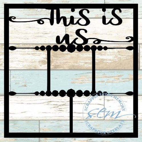 This Is Us Scrapbook Overlay