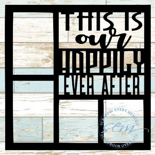 This Is Our Happily Ever After Scrapbook Overlay