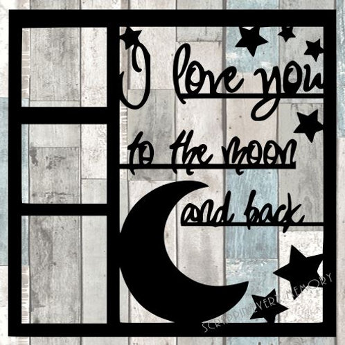 I Love You To The Moon And Back Scrapbook Overlay
