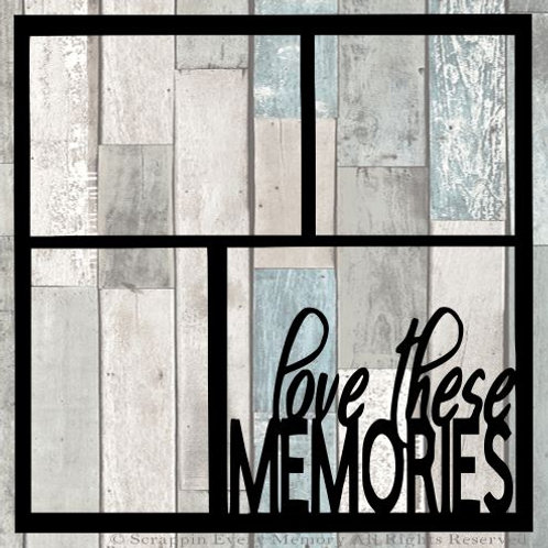 Love These Memories Scrapbook Overlay