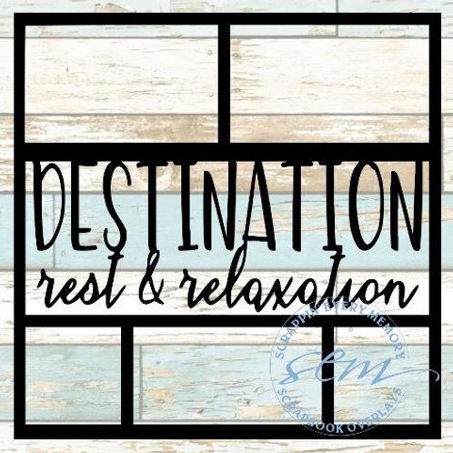 Destination Rest & Relaxation Scrapbook Overlay