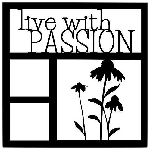 Live With Passion Scrapbook Overlay
