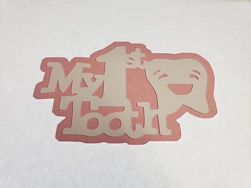 My 1st Tooth (girl) Paper Piecing Die Cut
