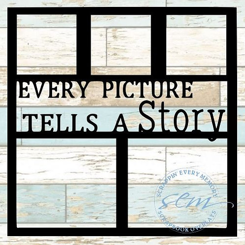 Every Picture Tells A Story Scrapbook Overlay