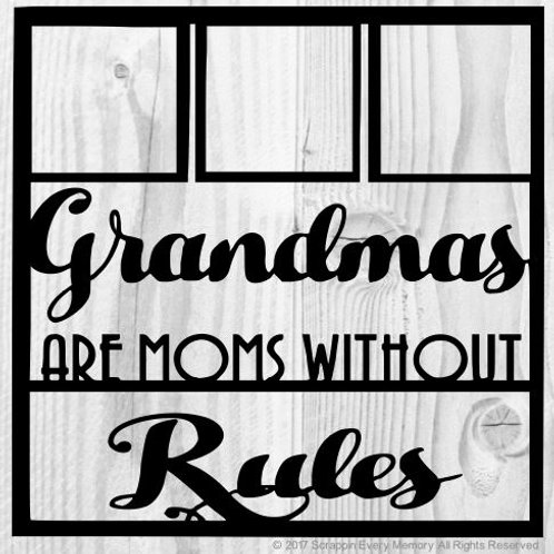 Grandmas Are Moms Without Rules Scrapbook Overlay