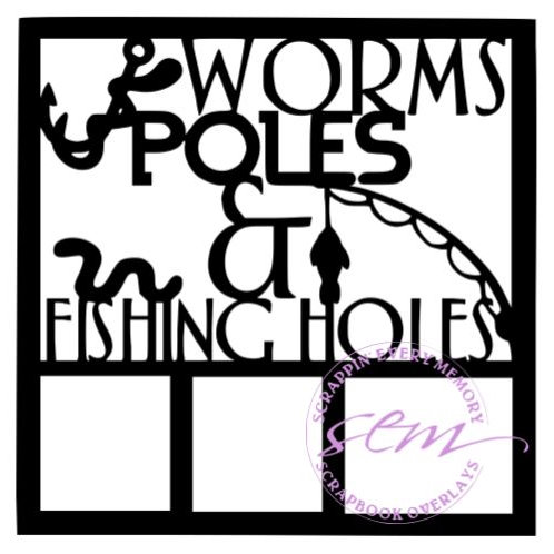 Worms Poles and Fishing Holes Scrapbook Overlay