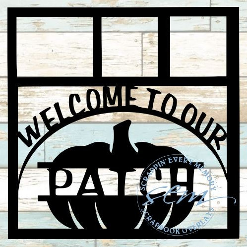 Welcome To Our Patch Scrapbook Overlay