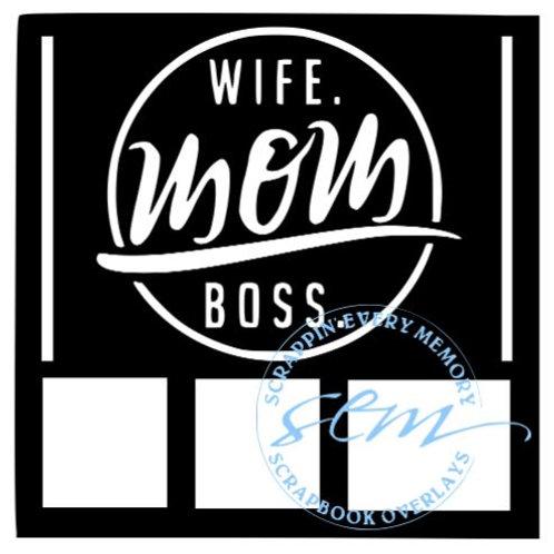 Wife Mom Boss Scrapbook Overlay