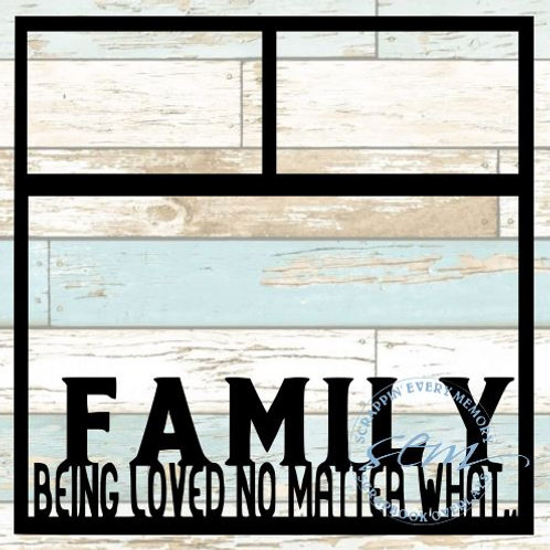 Family Being Loved No Matter What Scrapbook Overlay