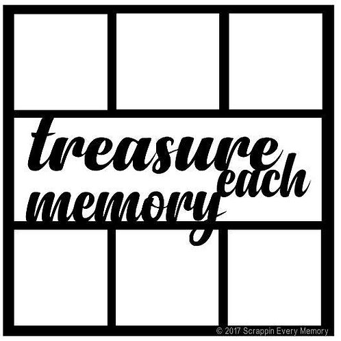 Treasure Each Memory Scrapbook Overlay
